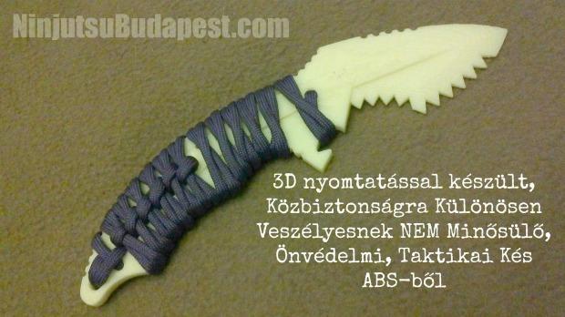 3D Technológiával nyomtatott, Közbiztonságra Különösen Veszélyesnek NEM Minősülő, Önvédelmi Taktikai Kés ABS Műanyagból